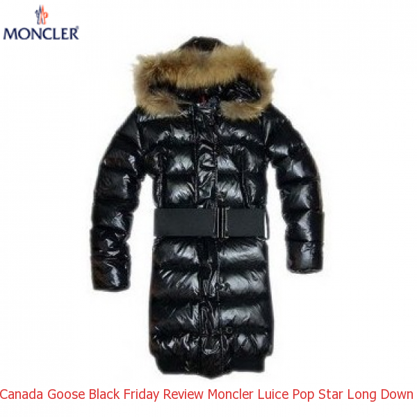 5a26a65f6 Canada Goose Black Friday Review Moncler Luice Pop Star Long Down Black  Coat Women