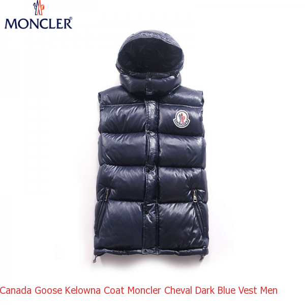 3ed12ba1c644 Canada Goose Kelowna Coat Moncler Cheval Dark Blue Vest Men – Shop ...